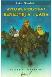 Wyprawa niesłychana Benedykta i Jana