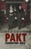 PAKT RIBBENTROP-BECK CZYLI JAK POLACY MOGLI U BOKU III RZESZY POKONAĆ ZWIĄZEK SOWIECKI - TW. - Piotr