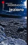 JEZIORO - Arnaldur Indridason - Nowość!