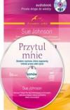 CD PRZYTUL MNIE SIEDEM ROZMÓW KTÓRE ZAPEWNIĄ MIŁOŚĆ NA CAŁE ŻYCIE - Sue Johnson- Nowość!
