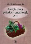 Święte zioła poleskich znachorek t.1