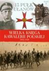 Wielka Księga Kawalerii Polskiej 1918-1939 tom 16