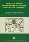 Strategiczne znaczenie dróg ekspresowych dla rozwoju Polski środkowo-wschodniej
