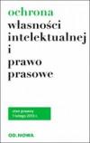 OCHRONA WŁASNOŚCI INTELEKTUALNEJ I PRAWO PRASOWE 1.02.2013