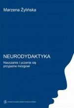 EBOOK Neurodydaktyka. Nauczanie i uczenie się przyjazne mózgowi