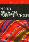 Procesy integracyjne w Ameryce Łacińskiej