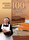 100 nowych ciast Przepisy siostry Anastazji