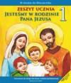 Jesteśmy w rodzinie Pana Jezusa 1 Zeszyt ucznia