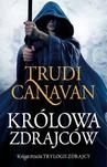 KRÓLOWA ZDRAJCÓW -KSIĘGA TRZECIA TRYLOGII ZDRAJCY miękka - Trudi Canavan - Nowość!