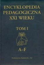 Encyklopedia pedagogiczna XXI wieku tom 1
