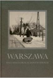 Warszawa Ballada o okaleczonym mieście