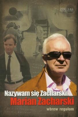 Nazywam siÄ™ Zacharski. Marian Zacharski