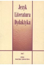 Język Literatura Dydaktyka Tom 1
