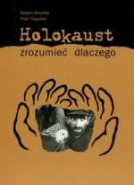 Holokaust zrozumieć dlaczego