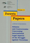Żurawia Papers 11 Debates and Controversies Concerning International Legal Aspects of the Struggle a