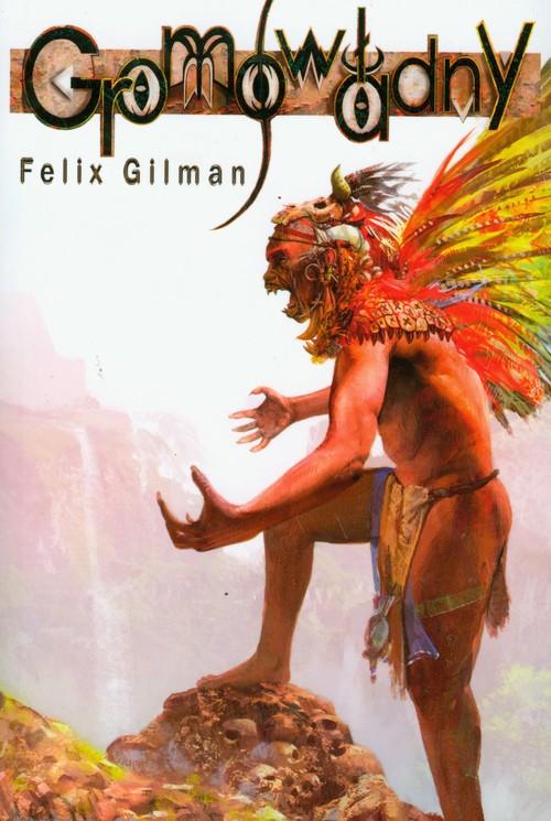 Gromowładny - Gilman Felix