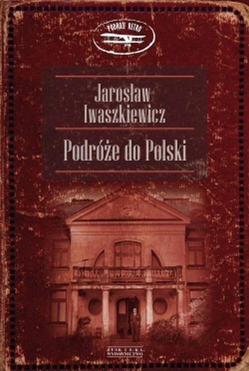 Podróże do Polski - Iwaszkiewicz Jarosław