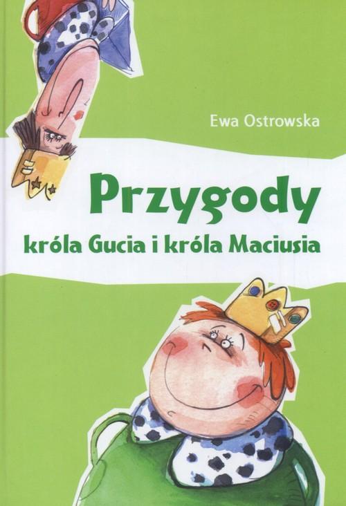 Przygody króla Gucia i króla Maciusia - Ostrowska Ewa
