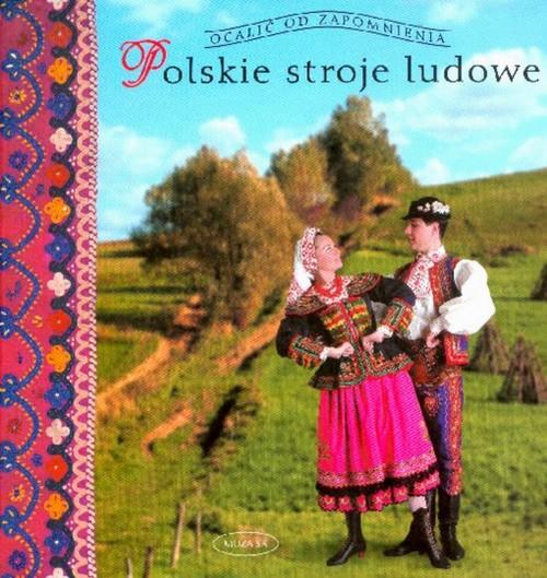 Polskie stroje ludowe 1 - Piskorz-Branekova Elżbieta