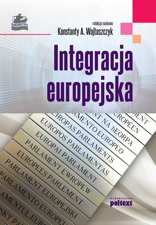 Integracja europejska - Konstanty A. Wojtaszczyk (red.)