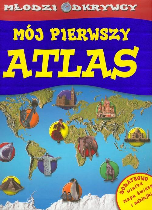 Młodzi odkrywcy Mój pierwszy atlas