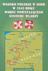 Wojsko polskie w ZSSR w 1943 roku wobec powstającego systemu władzy