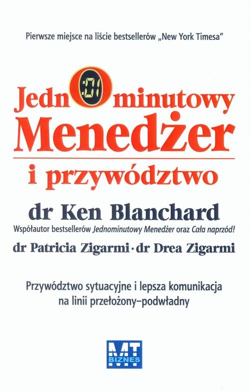 Jednominutowy menedżer i przywództwo - Blanchard Ken, Zigarmi Patricia, Zigarmi Drea