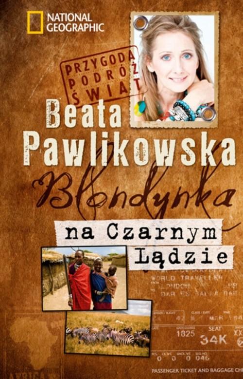 Blondynka na Czarnym Lądzie - Pawlikowska Beata