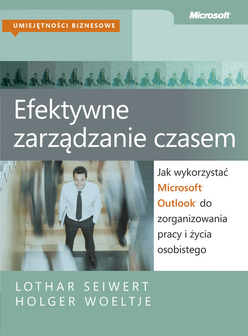 Efektywne zarządzanie czasem - Seiwert Lothar, Woeltje Holger