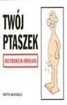 TWÓJ PTASZEK INSTRUKCJA OBSŁUGI WYD.2008