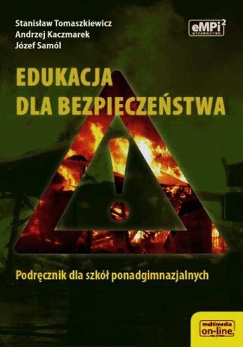 Edukacja dla bezpieczeństwa Podręcznik - Tomaszkiewicz Stanisław, Kaczmarek Andrzej, Samól Józef