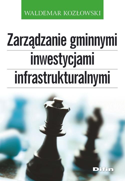 Zarządzanie gminnymi inwestycjami infrastrukturalnymi