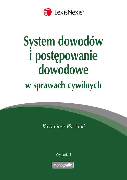 System dowodów i postępowanie dowodowe w sprawach cywilnych - Piasecki Kazimierz