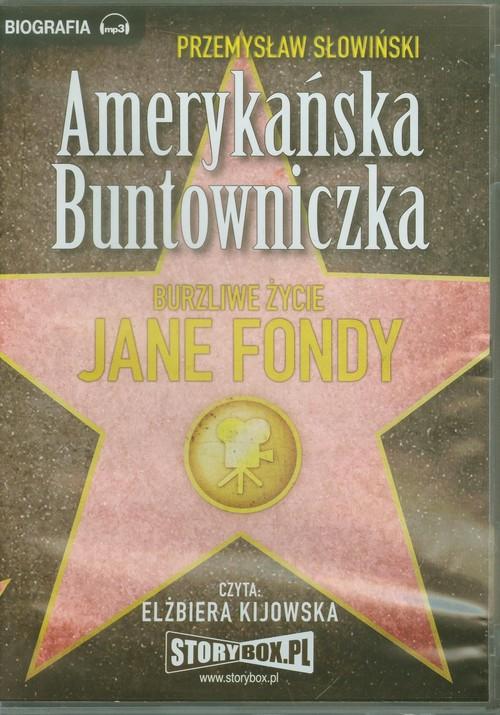 AUDIOBOOK Amerykańska Buntowniczka Burzliwe życie Jane Fondy - Słowiński Przemysław