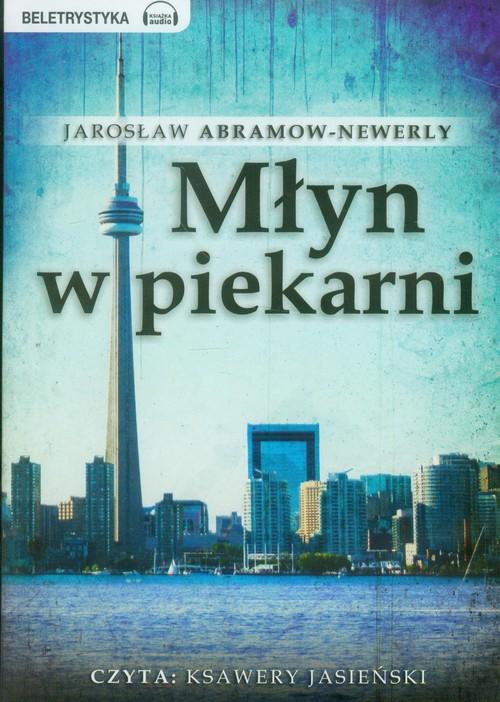AUDIOBOOK Młyn w piekarni - Abramow-Newerly Jarosław
