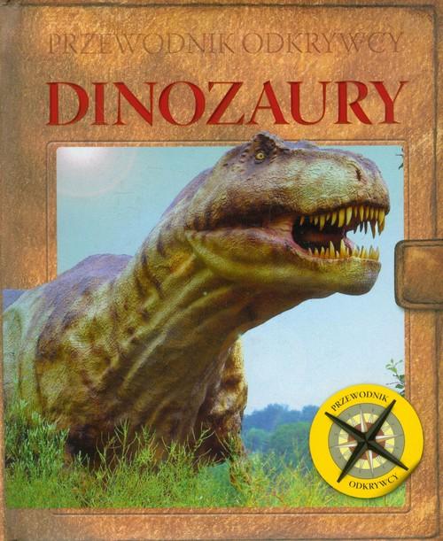 Przewodnik odkrywcy Dinozaury