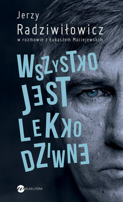 Wszystko jest lekko dziwne - Radziwiłowicz Jerzy, Maciejewski Łukasz