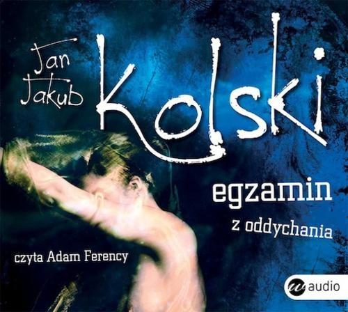 AUDIOBOOK Egzamin z oddychania - Kolski Jan Jakub