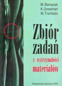Zbiór zadań z wytrzymałości materiałów - Banasiak M., Grossman K., Trombski M.
