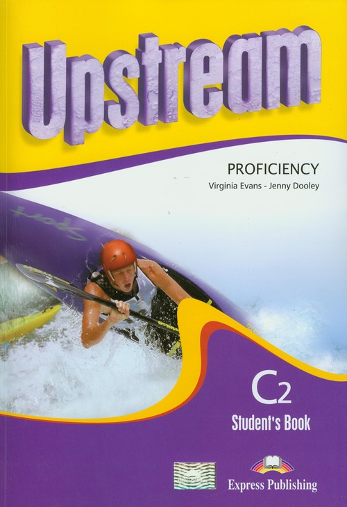 Upstream Proficiency Stydent's Book C2 z płytą CD - Evans Virginia, Dooley Jenny