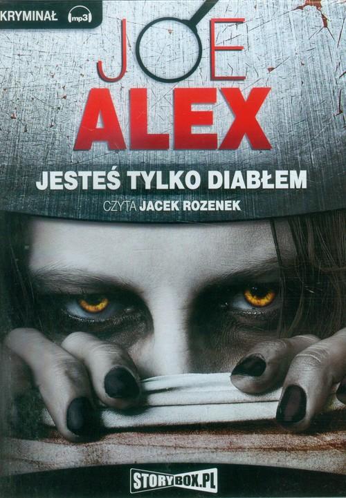 AUDIOBOOK Jesteś tylko diabłem - Alex Joe