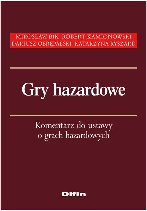 Gry hazardowe - Bik Mirosław, Kamionowski Robert , Obrępalski Dariusz, Ryszard Katarzyna
