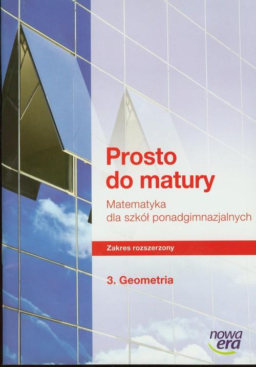 Prosto do matury 3 Matematyka Ćwiczenia Geometria Zakres rozszerzony - Antek Maciej, Belka Krzysztof, Grabowski Piotr