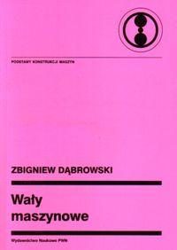 Wały maszynowe - Dąbrowski Zbigniew