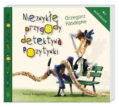 AUDIOBOOK Niezwykłe przygody detektywa Pozytywki - Kasdepke Grzegorz
