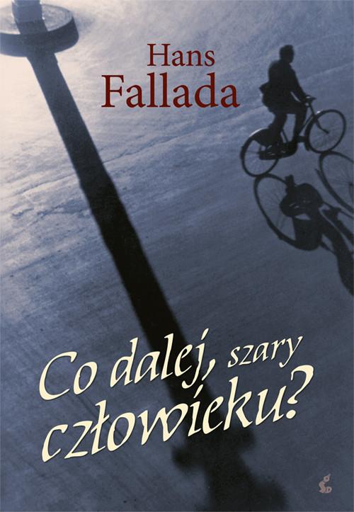 Co dalej szary człowieku - Fallada Hans