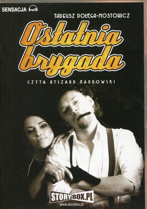 AUDIOBOOK Ostatnia brygada - Dołęga-Mostowicz Tadeusz