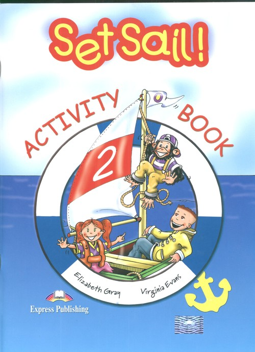 Set Sail 2 Activity Book - Gray Elizabeth, Evans Virginia