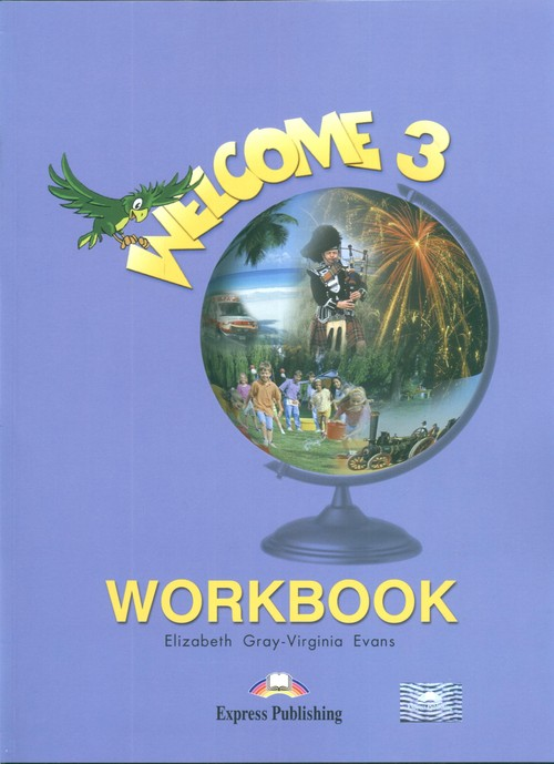 Welcome 3 Workbook - Gray Elizabeth, Evans Virginia
