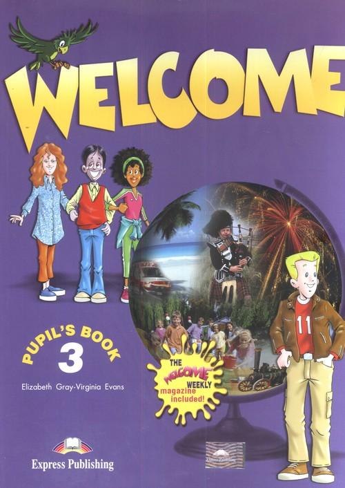 Welcome 3 Pupil's Book - Gray Elizabeth, Evans Virginia